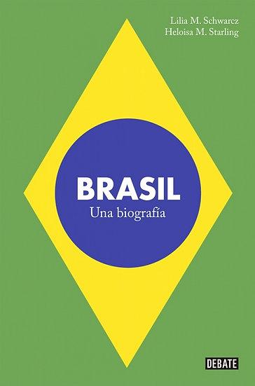BRASIL: UNA BIOGRAFÍA. SCHWARCZ, LILIA MORITZ - STARLING, HELOISA M.