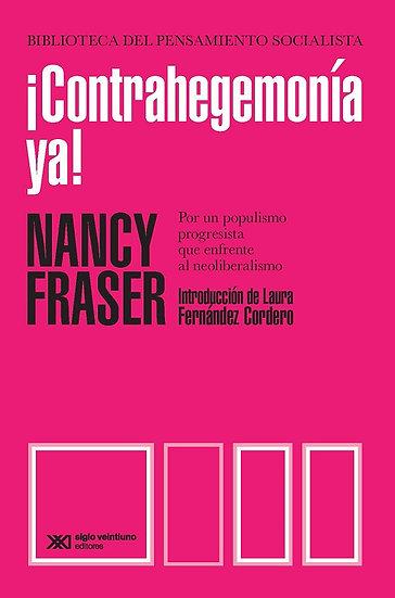 ¡CONTRAHEGEMONÍA YA!. FRASER, NANCY