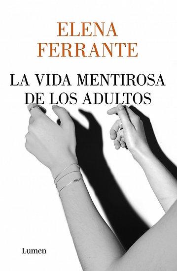 LA VIDA MENTIROSA DE LOS ADULTOS. FERRANTE, ELENA