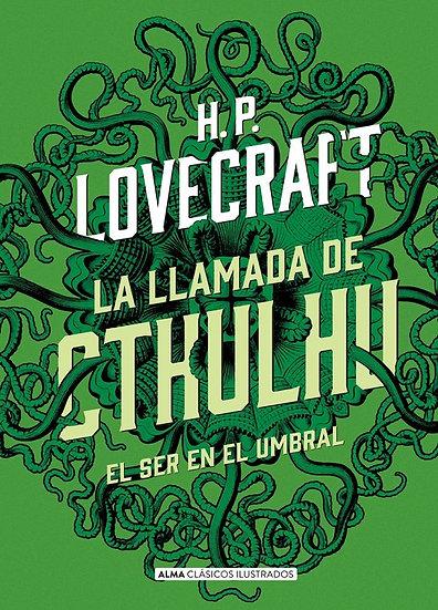 LA LLAMADA DE CTHULHU / EL SER EN EL UMBRAL. LOVECRAFT, H.P. - COULTHART, JOHN