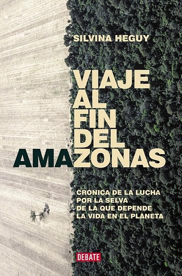 VIAJE AL FIN DEL AMAZONAS. HEGUY, SILVINA