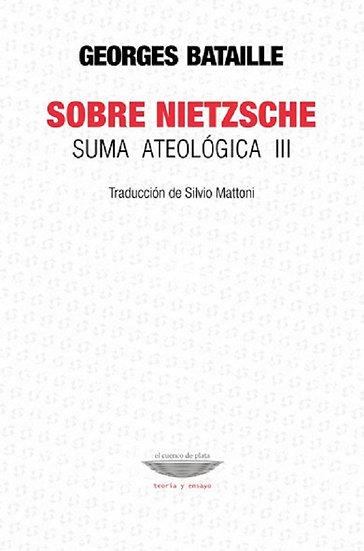 SOBRE NIETZSCHE (SUMA ATEOLÓGICA III). BATAILLE, GEORGES