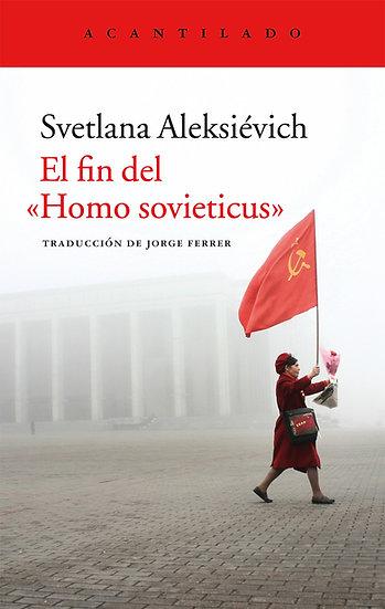 """EL FIN DEL """"HOMO SOVIETICUS"""". ALEKSIÉVICH, SVETLANA"""