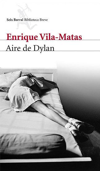 AIRE DE DYLAN. VILA-MATAS, ENRIQUE