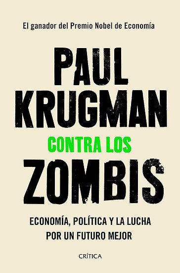 CONTRA LOS ZOMBIES. KRUGMAN, PAUL