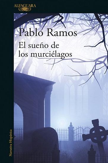 EL SUEÑO DE LOS MUERCIÉLAGOS. RAMOS, PABLO