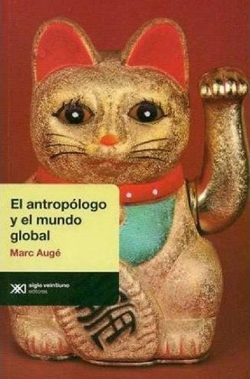 EL ANTROPÓLOGO Y EL MUNDO GLOBAL. AUGÉ, MARC