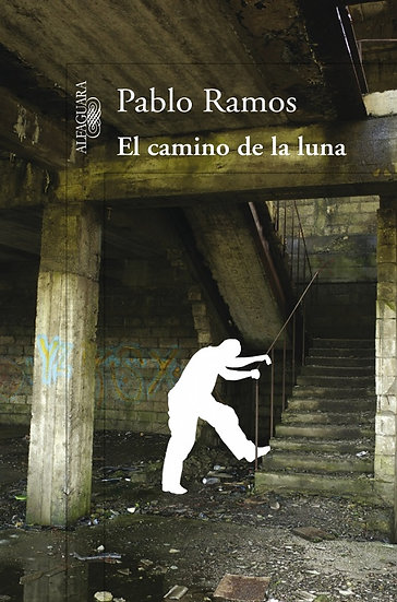EL CAMINO DE LA LUNA. RAMOS, PABLO