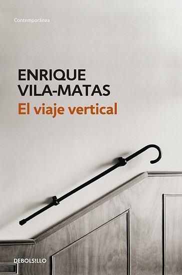 EL VIAJE VERTICAL. VILA-MATAS, ENRIQUE