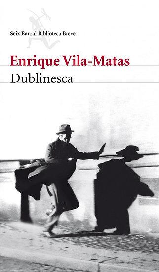 DUBLINESCA. VILA-MATAS, ENRIQUE