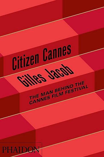 CITIZEN CANNES (THEN MAN BEHIND THE CANNES FILM FESTIVAL). JACOB, GILLES