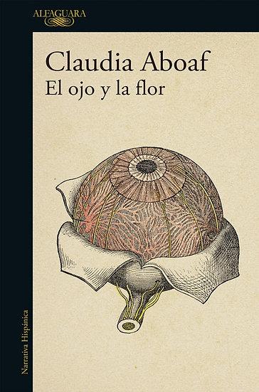 EL OJO Y LA FLOR. ABOAF, CLAUDIA