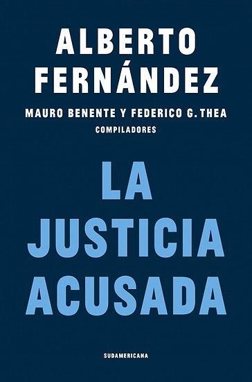 LA JUSTICIA ACUSADA. FERNÁNDEZ, ALBERTO