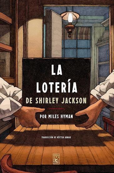 LA LOTERÍA, DE SHIRLEY JACKSON. HYMAN, MILES