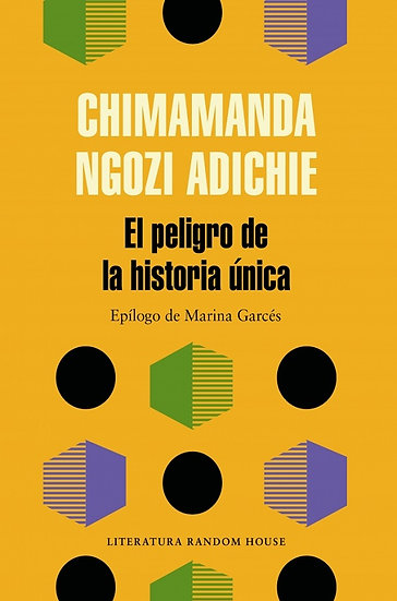 EL PELIGRO DE LA HISTORIA ÚNICA. ADICHIE, CHIMAMANDA NGOZI