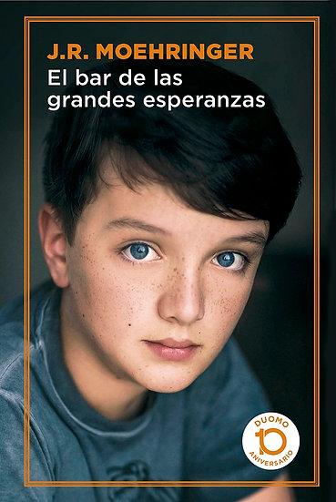 EL BAR DE LAS GRANDES ESPERANZAS. MOEHRINGER, J.R.