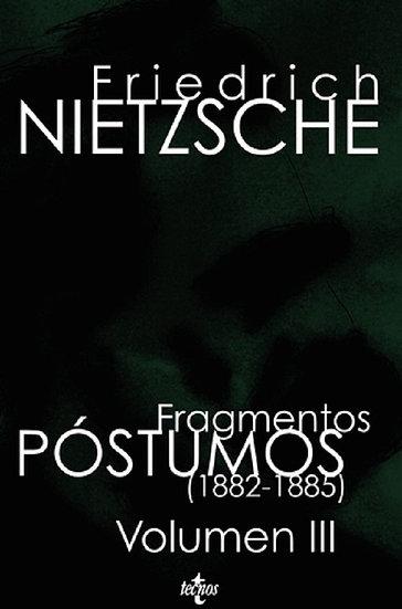 FRAGMENTOS PÓSTUMOS TOMO III (1882-1885). NIETZSCHE, FRIEDRICH