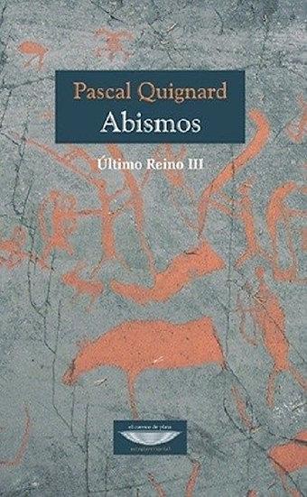 ABISMOS (ÚLTIMO REINO III). QUIGNARD, PASCAL
