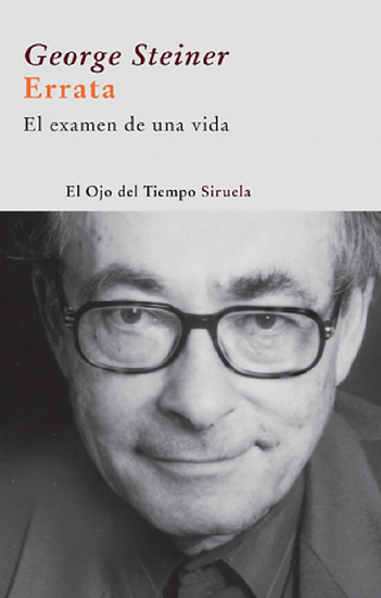 ERRATA: EL EXAMEN DE UNA VIDA. STEINER, GEORGE