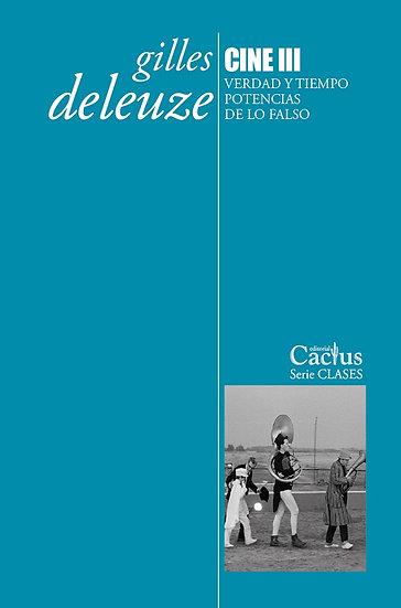 CINE 3 (VERDAD Y TIEMPO. POTENCIAS DE LO FALSO). DELEUZE, GILLES