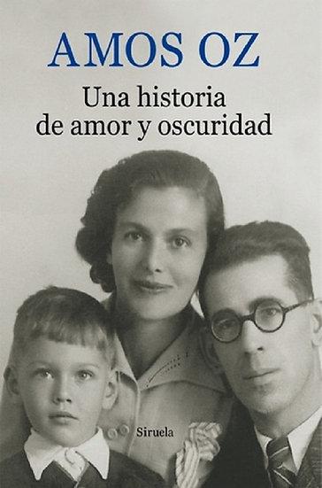 UNA HISTORIA DE AMOR Y OSCURIDAD. OZ, AMOS