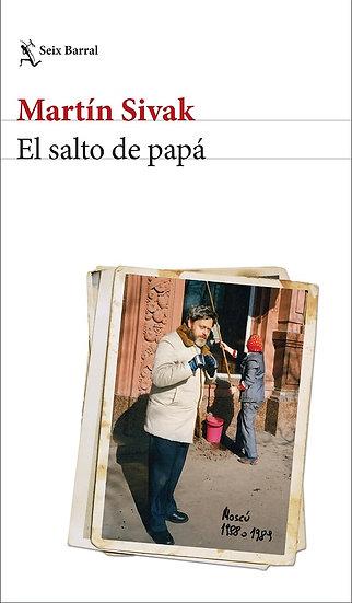 EL SALTO DE PAPÁ. SIVAK, MARTÍN