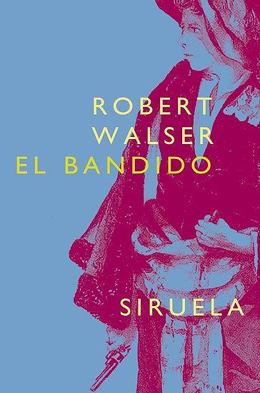 EL BANDIDO. WALSER, ROBERT