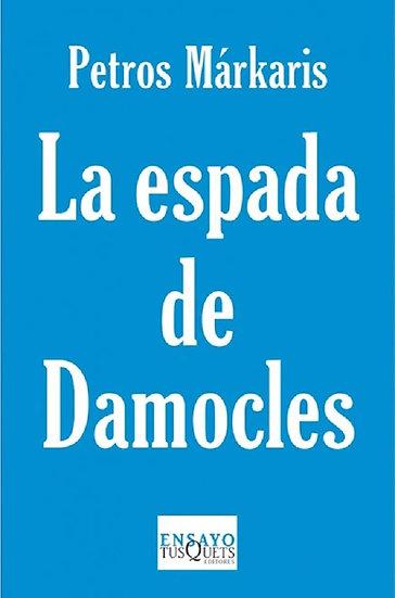 LA ESPADA DE DAMOCLES. MÁRKARIS, PETROS