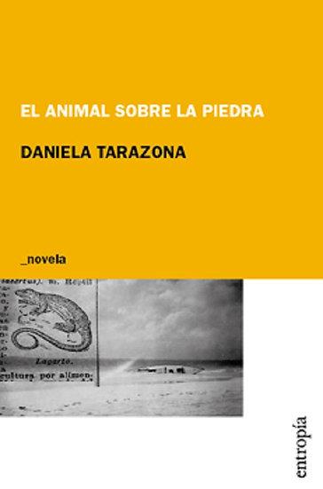 EL ANIMAL SOBRE LA PIEDRA. TARAZONA, DANIELA