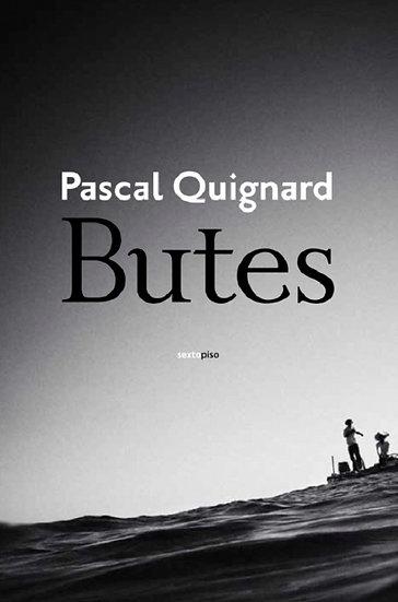 BUTES. QUIGNARD, PASCAL
