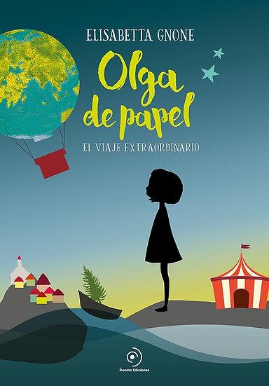 EL VIAJE EXTRAORDINARIO (OLGA DE PAPEL). GNONE, ELISABETTA