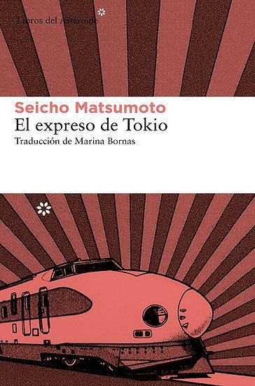 EL EXPRESO DE TOKIO. MATSUMOTO, SEICHO