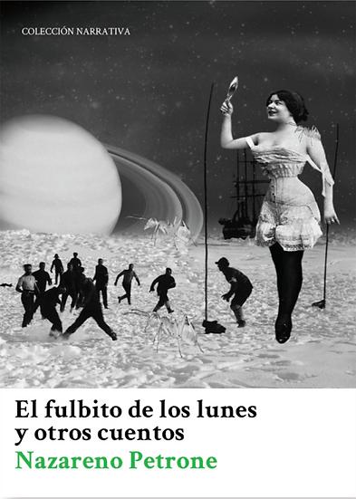EL FULBITO DE LOS LUNES Y OTROS CUENTOS. PETRONE, NAZARENO