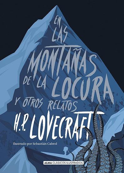 EN LAS MONTAÑAS DE LA LOCURA Y OTROS RELATOS. LOVECRAFT, H.P. - CABROL, SEBASTIÁ