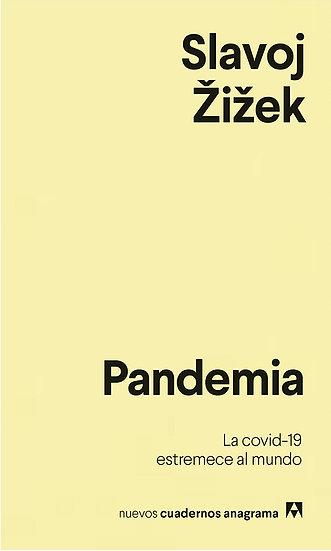 PANDEMIA: LA COVID-19 ESTREMECE AL MUNDO. ZIZEK, SLAVOJ
