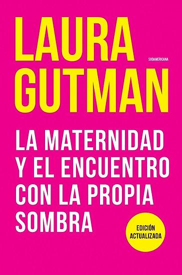 LA MATERNIDAD Y EL ENCUENTRO CON LA PROPIA SOMBRA. GUTMAN, LAURA