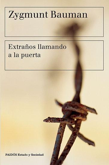 EXTRAÑOS LLAMANDO A LA PUERTA. BAUMAN, ZYGMUNT