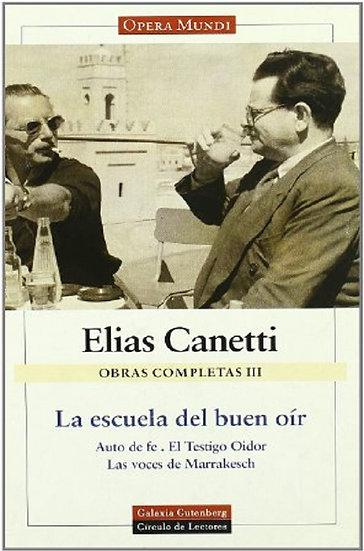 LA ESCUELA DEL BUEN OÍR (OBRAS COMPLETAS VOL. II). CANETTI, ELIAS