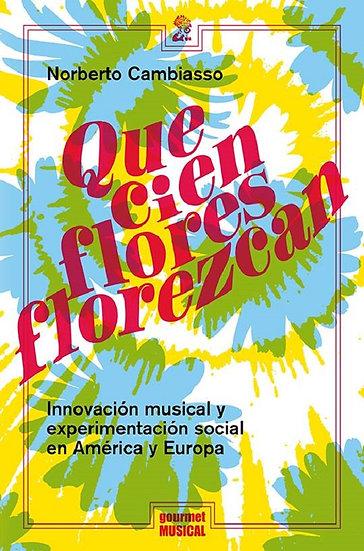¡QUE CIEN FLORES FLOREZCAN!. CAMBIASSO,NORBERTO