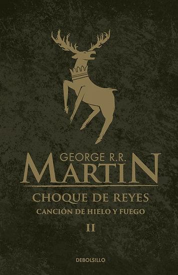 CHOQUE DE REYES (CANCIÓN DE HIELO Y FUEGO 1). MARTIN, GEORGE R.R.