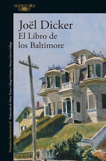 EL LIBRO DE LOS BALTIMORE. DICKER, JOEL