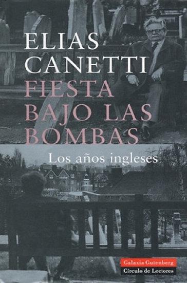 FIESTA BAJO LAS BOMBAS. CANETTI, ELIAS
