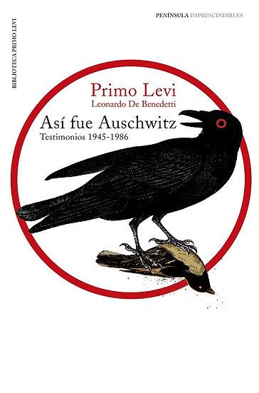 ASÍ FUE AUSCHWITZ (TESTIMONIOS 1945-1986). LEVI, PRIMO - DE BENEDETTI, LEONARDO
