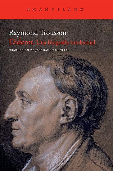 DIDEROT (UNA BIOGRAFÍA INTELECTUAL). TROUSSON, RAYMOND