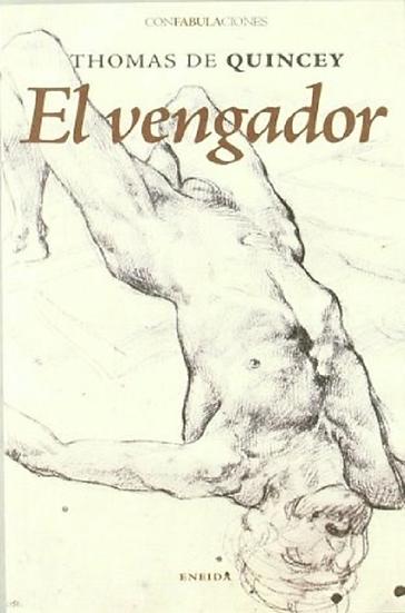EL VENGADOR. DE QUINCEY, THOMAS