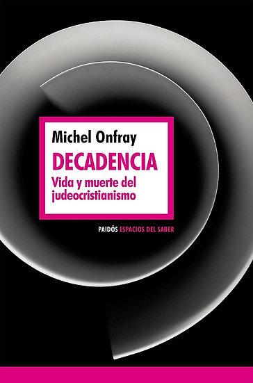 DECADENCIA. ONFRAY, MICHEL
