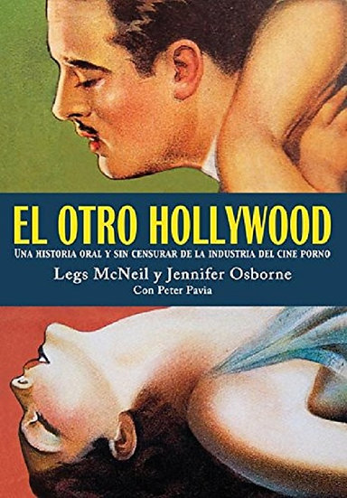 EL OTRO HOLLYWOOD. MCNEIL, LEGS - OSBORNE, JENNIFER