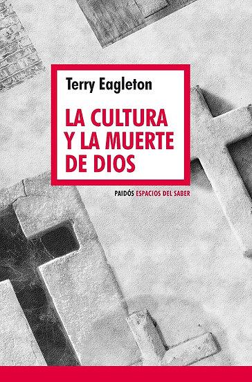 LA CULTURA Y LA MUERTE DE DIOS. EAGLETON, TERRY