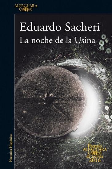 LA NOCHE DE LA USINA. SACHERI, EDUARDO