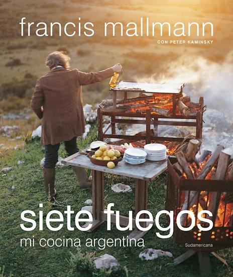 SIETE FUEGOS. MALLMANN, FRANCIS
